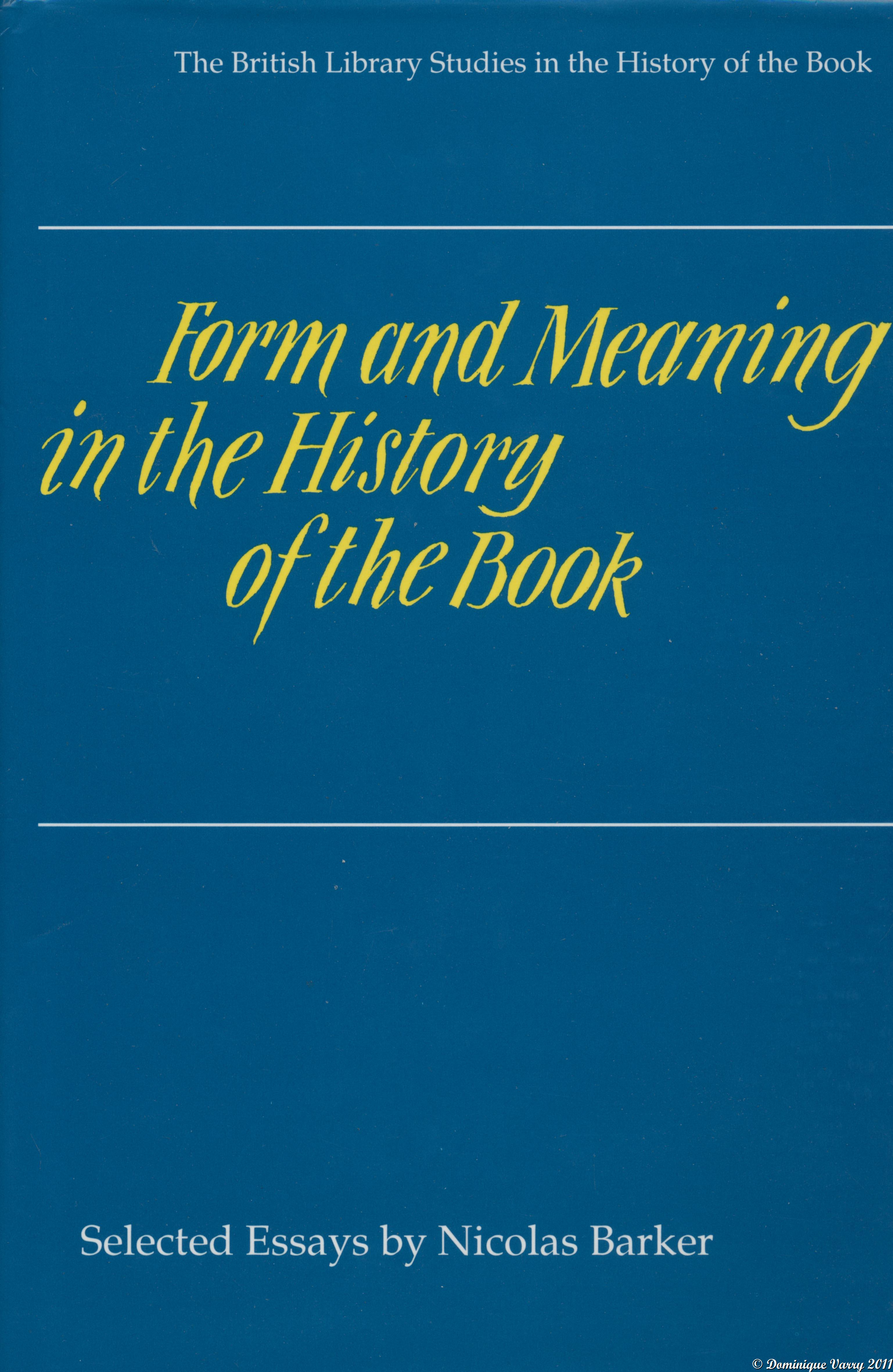 form and meaning in the history of the book selected essays Selected essays on political economy bastiat illustrates its meaning over and over again in a well-known french textbook of the history of economics adds in.